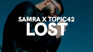 SAMRA x TOPIC42 - LOST (prod. by Topic)