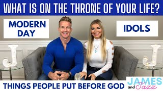 What is on the Throne of Your Life? || Things We Put Before God || Modern Day Idols || Idols