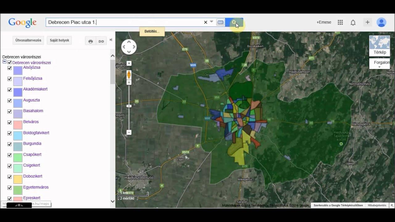 Kereses A Google Maps Ben Debrecen Varosreszei Kozott Youtube