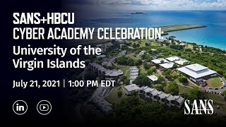The SANS+HBCU Cyber Academy Celebration: University of the Virgin Islands