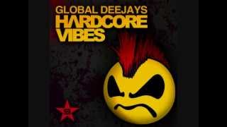 global deejays  hardcore vibes remix