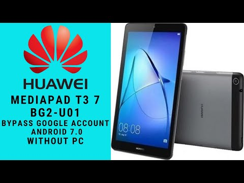 Huawei Tab T3 7.0 BG2-U01 FRP Bypass & Google Account Removed_Without PC_100%