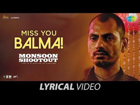 Miss You Balma | Lyrical | Nawazuddin Siddiqui | Monsoon Shootout | Vijay Varma | Akriti K| Chinmay