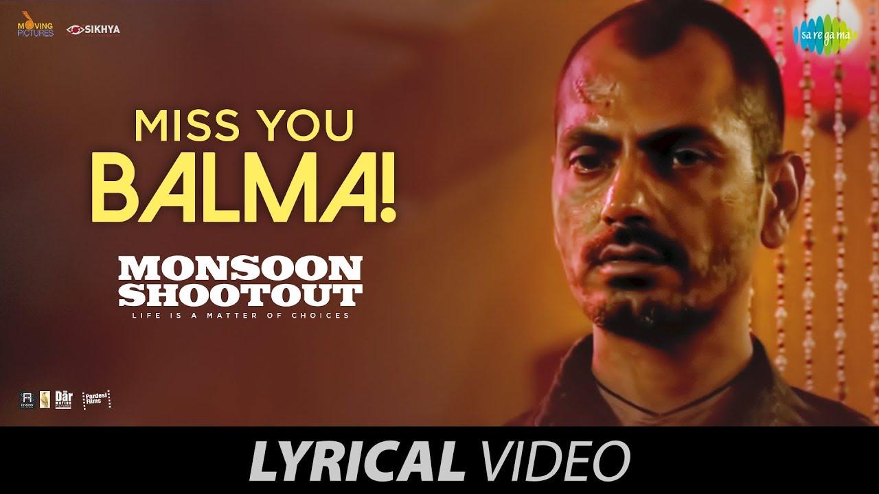 miss-you-balma-lyrical-nawazuddin-siddiqui-monsoon-shootout-vijay-varma-akriti-k-chinmay