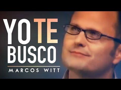 Marcos Witt - Yo te busco