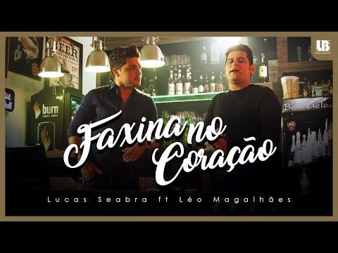 Lucas Seabra – Faxina No Coração ft. Léo Magalhães