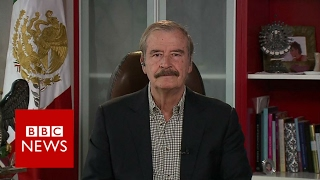 """I hope American people will wake up"" Ex Mexico President Vicente Fox - BBC News"