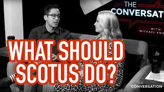 What SCOTUS Should Do With Abortion & Affirmative Action