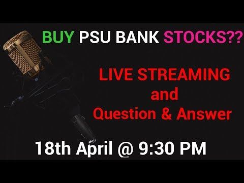 🔴🔴 Should I BUY PSU Bank Stocks ? - YouTube LIVE Streaming and Q&A