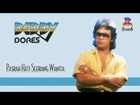 Deddy Dores - Pasrah Hati Seorang Wanita