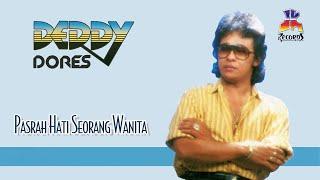 Deddy Dores - Pasrah Hati Seorang Wanita (Official Music Audio)