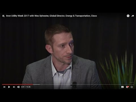 Itron Utility Week 2017 with Wes Sylvester, Global Director, Energy & Transportation, Cisco