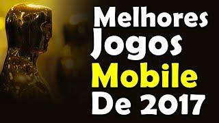 MELHORES JOGOS PARA CELULAR  2017 - PREMIAÇÃO MOBILE GAMER BRASIL