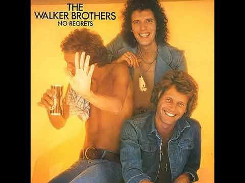 WALKER BROTHERS.......NO REGRETS
