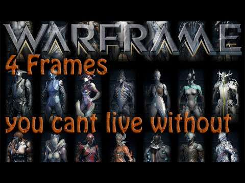 4-warframes-you-cant-live-without