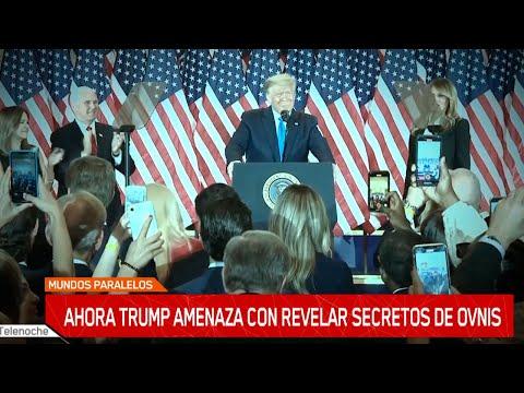 Mundos paralelos: Trump amenaza con revelar secretos de ovnis