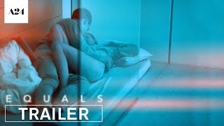 Video Equals | Official Trailer HD | A24 download MP3, 3GP, MP4, WEBM, AVI, FLV Mei 2018