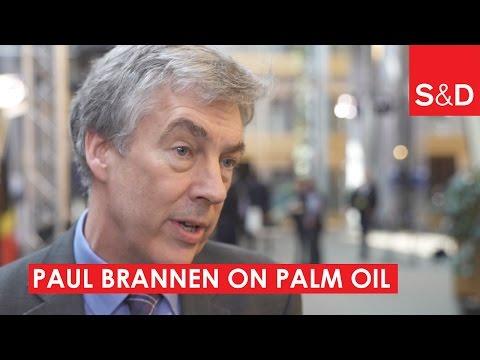 Paul Brannen on Palm Oil