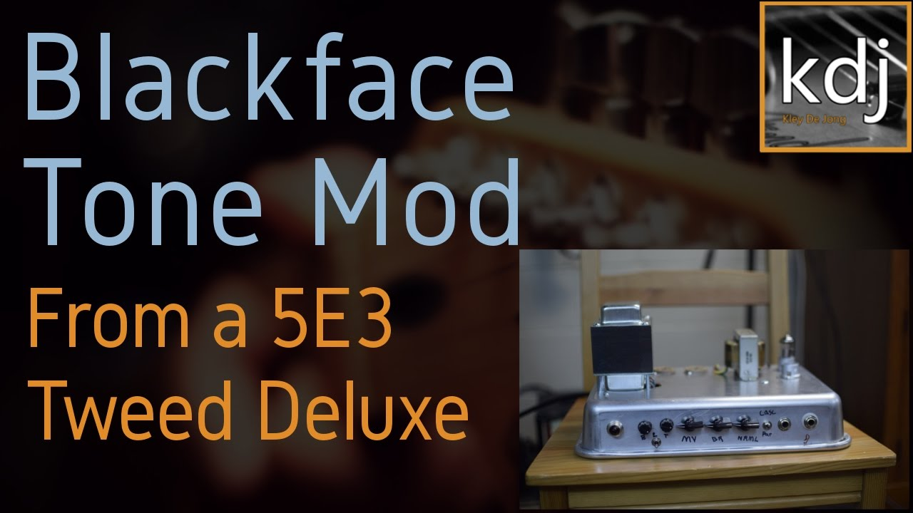 Blackface Tone Mod in a 5E3 Tweed Deluxe Clone
