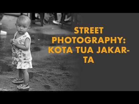 Street Photography: Kota Tua Jakarta (2018) | DarwisVlog #15