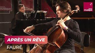 Fauré : Après un rêve (Gautier Capuçon violoncelle / Samuel Parent piano)
