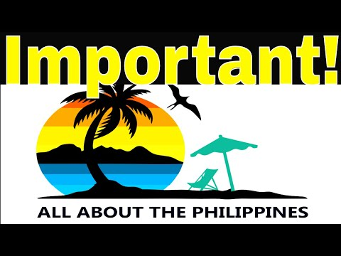 ALL ABOUT THE PHILIPPINES - IMPORTANT MESSAGE! from YouTube · Duration:  4 minutes 21 seconds