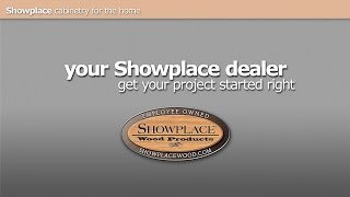 Your Showplace Cabinetry Dealer: Get Your Project Started Right.
