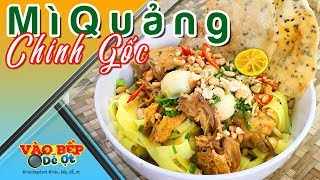 "How To Cook ""Mi Quang"" Vietnamese Noodle With Quick And Easy Recipe"