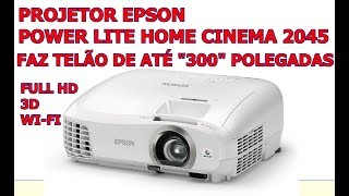 PROJETOR EPSON POWER LITE HOME CINEMA 2045