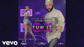 Lutan Fyah - Tun It on ( Audio)