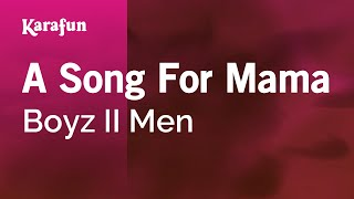 Karaoke A Song For Mama - Boyz II Men *