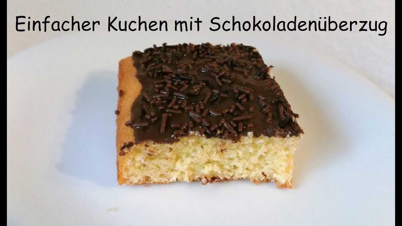 einfacher kuchen mit schokoladen berzug youtube. Black Bedroom Furniture Sets. Home Design Ideas