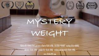 MYSTERY WEIGHT (Award Winning Comedy Short Film)