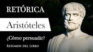RETÓRICA - Aristóteles (Resumen del Libro): Filosofía para PERSUADIR y CONVENCER con EXCELENCIA