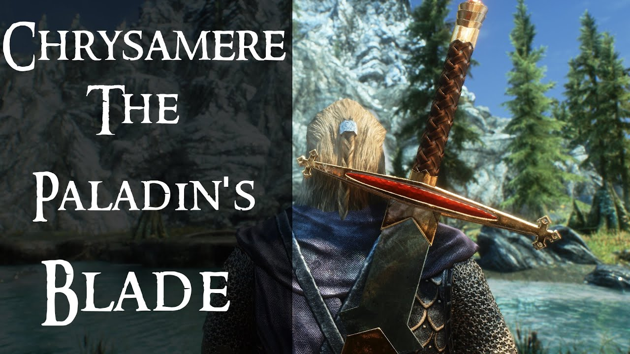 Chrysamere, The Paladin's Blade |Skyrim Mod Showcase| TESM