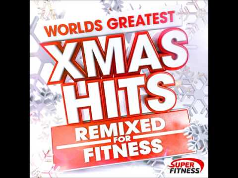 Worlds Greatest Xmas Hits - Remixed for Fitness and Workout !