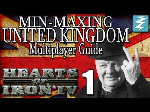 UNITED KINGDOM MIN-MAXING Multiplayer Guide [1] Multiplayer United Kingdom - Hearts of Iron IV HOI4