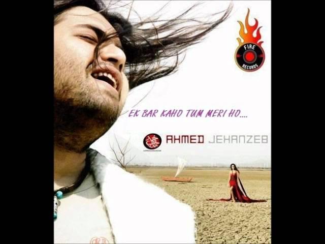 Ek baar kaho tum meri ho by ahmed jahanzeb mp3 download by.