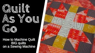 Quilt As You Go: How to Quilt Large Quilts on a Sewing Machine featuring the Build A Quilt BOM