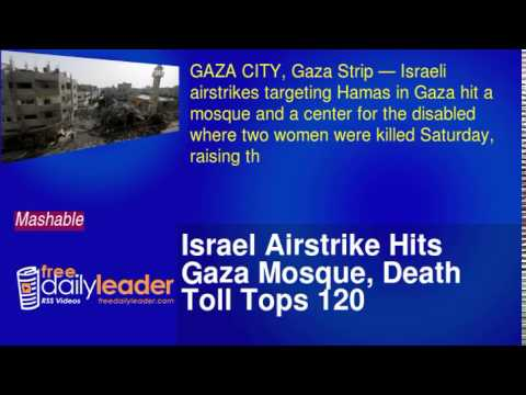 Israel Airstrike Hits Gaza Mosque, Death Toll Tops 120