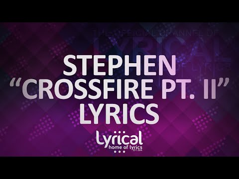 Stephen - Crossfire Pt. II (feat. Talib Kweli & KillaGraham) Lyrics