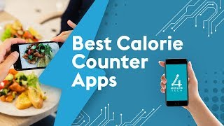 Best Calorie Counter Apps - 4 Minute Tech