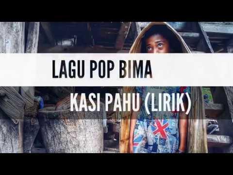 LAGU POP BIMA - KASI PAHU (LIRIK)