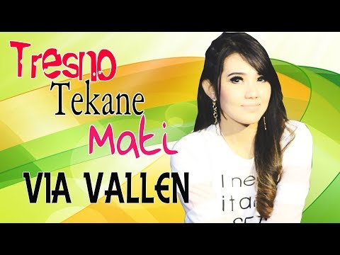 Via Vallen - Tresno Tekane Mati [OFFICIAL]