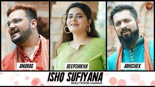 Ishq Sufiyana Bollywood Mashup Anurag Ranga Abhishek Raina Deepshikha Raina Mp3 Song Download