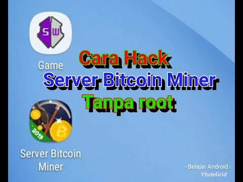 Cara Hack Server Bitcoin Miner 2019 Tanpa Root