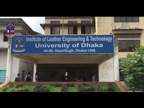 TIME-LAPSE| INSTITUTE OF LEATHER ENGINEERING & TECHNOLOGY | UNIVERSITY OF DHAKA
