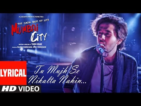 Lyrical: Tu Mujhse Nikalta Nahi  Video | THE DARK SIDE OF LIFE – MUMBAI CITY | Prakash Prabhakar