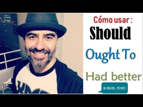 Cómo usar SHOULD, OUGHT TO, HAD BETTER en Inglés