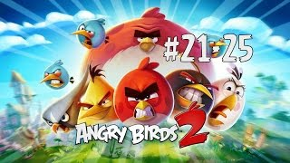 Angry Birds 2 Level 21 to 25 - Walkthrough and Cheats